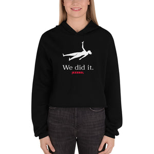 """We Did It"" Crop Hoodie"