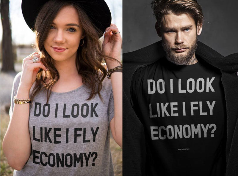 Do I look like I fly economy? - t-shirts