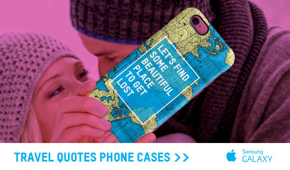 Travel Quotes Phone Cases
