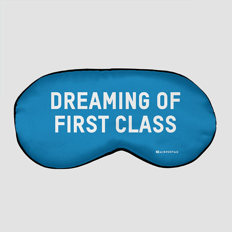 Dreaming of First Class - Sleep Mask - Airportag - how to sleep on planes