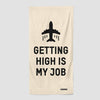 Getting High Is My Job - Beach Towel