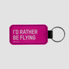 I'd rather be flying - Tag Keychain - Airportag