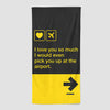 I love you... pick you up at the airport - Beach Towel