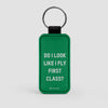 Do I Look Like I Fly First Class? - Leather Keychain - Airportag