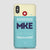 MKE - Phone Case