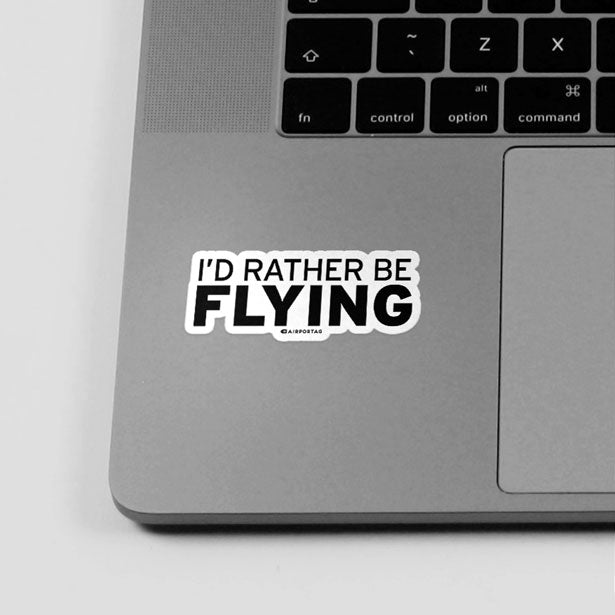 I'd Rather Be Flying - Sticker - Airportag - perfect gift for working from home