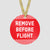Remove Before Flight - Ornament
