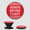 Remove Before Flight - Phone Grip - Airportag