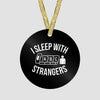 I Sleep With Strangers - Ornament