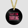Sorry, I'm traveling - Ornament