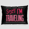 Sorry, I'm traveling - Pillow Sham - Airportag