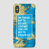 We Travel Not To - Phone Case