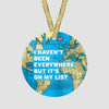I Haven't Been - World Map - Ornament - Airportag