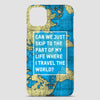 Can We Just - World Map - Phone Case airportag.myshopify.com