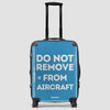 Do No Remove - Luggage