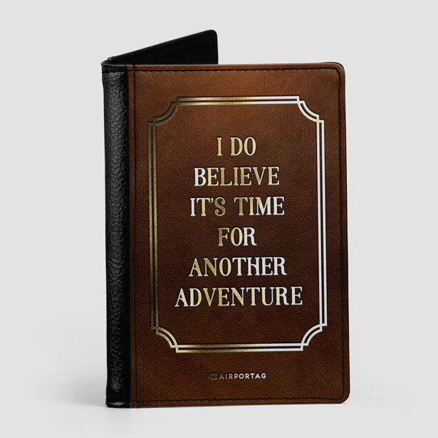 i do believe it s time for another adventure passport cover