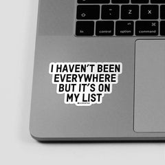 I Haven't Been - Sticker