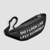Do I Look Like I Fly Economy? - Fanny Pack