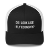 Do I Look Like I Fly Economy? - Retro Trucker Cap - Airportag
