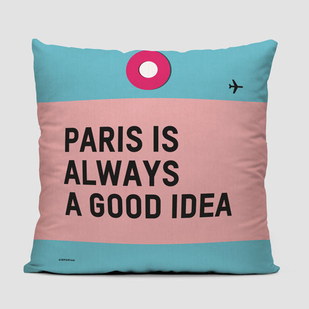 Travel Quote Throw Pillow Paris Is Always A Good Idea Airportag