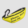 Please Don't Lose Me - Fanny Pack airportag.myshopify.com