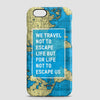 We Travel Not To - Phone Case - airportag  - 1