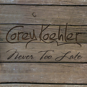 Never Too Late CD - Sleeve