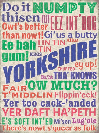 A Metal wall Sign in full colour, featuring Yorkshire Dialect phrases and words