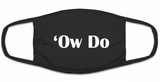 "Black cotton 3-ply facemask, featuring Yorkshire Dialect ""Ow Do"""