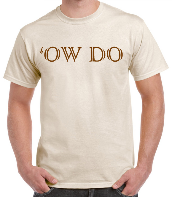 Natural cotton t/shirt, printed to front with Yorkshire Dialect phrase