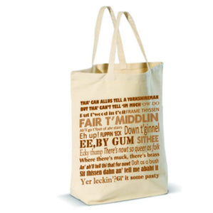 Heavy cotton shopper with side gusset.  Printed on one side with a Yorkshire Dialect design