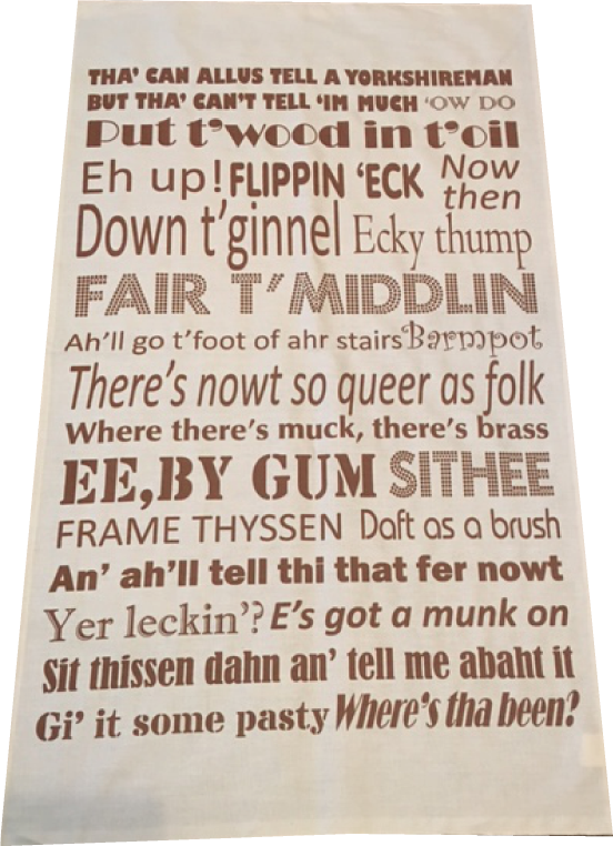 Natural cotton t/towel, printed in brown with  Yorkshire Dialect phrases. a best seller.