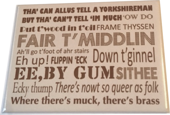 Jumbo 90 x 65mm Metal fridge magnet, printed with Yorkshire Dialect phrases