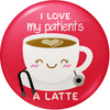 I Love My Patients a Latte