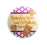 Pumpkin Spice and Everything Nice