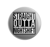 Straight Outta Nightshift - Grey