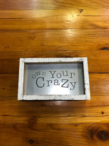 Own Your Crazy Sign