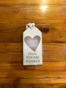 Love From This Day Forward Hanging Sign