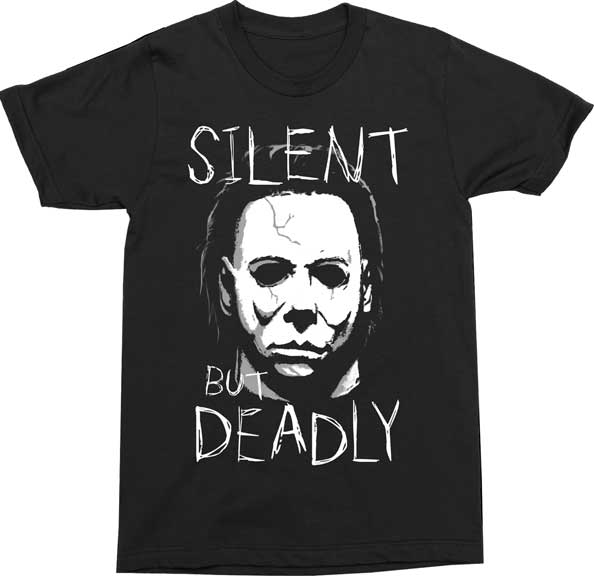 MICHAEL MYERS SILENT BUT DEADLY MENS T-SHIRT