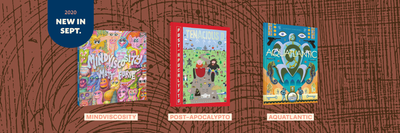 A graphic showing September 2020's new books, which include Mindviscosity by Matt Furie, Post-Apocalypto by Tenacious D, and Aquatlantic by Giorgio Carpinteri.