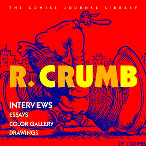 The Comics Journal Library: R. Crumb