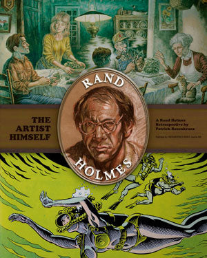 The Artist Himself: A Rand Holmes Retrospective