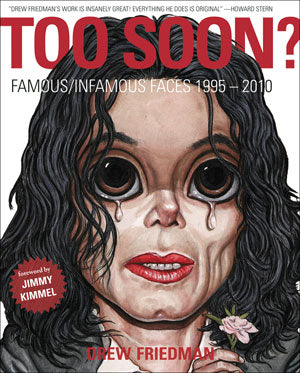 Too Soon?: Famous/Infamous Faces 1995-2010