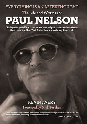 Everything Is an Afterthought: The Life and Writings of Paul Nelson