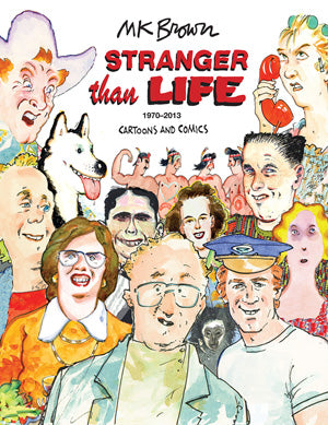 Stranger Than Life: Cartoons and Comics 1970-2013