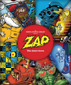 The Comics Journal Library Vol. 9: Zap - The Interviews