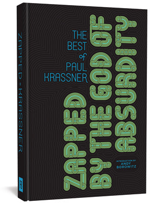 Zapped By The God Of Absurdity: The Best Of Paul Krassner