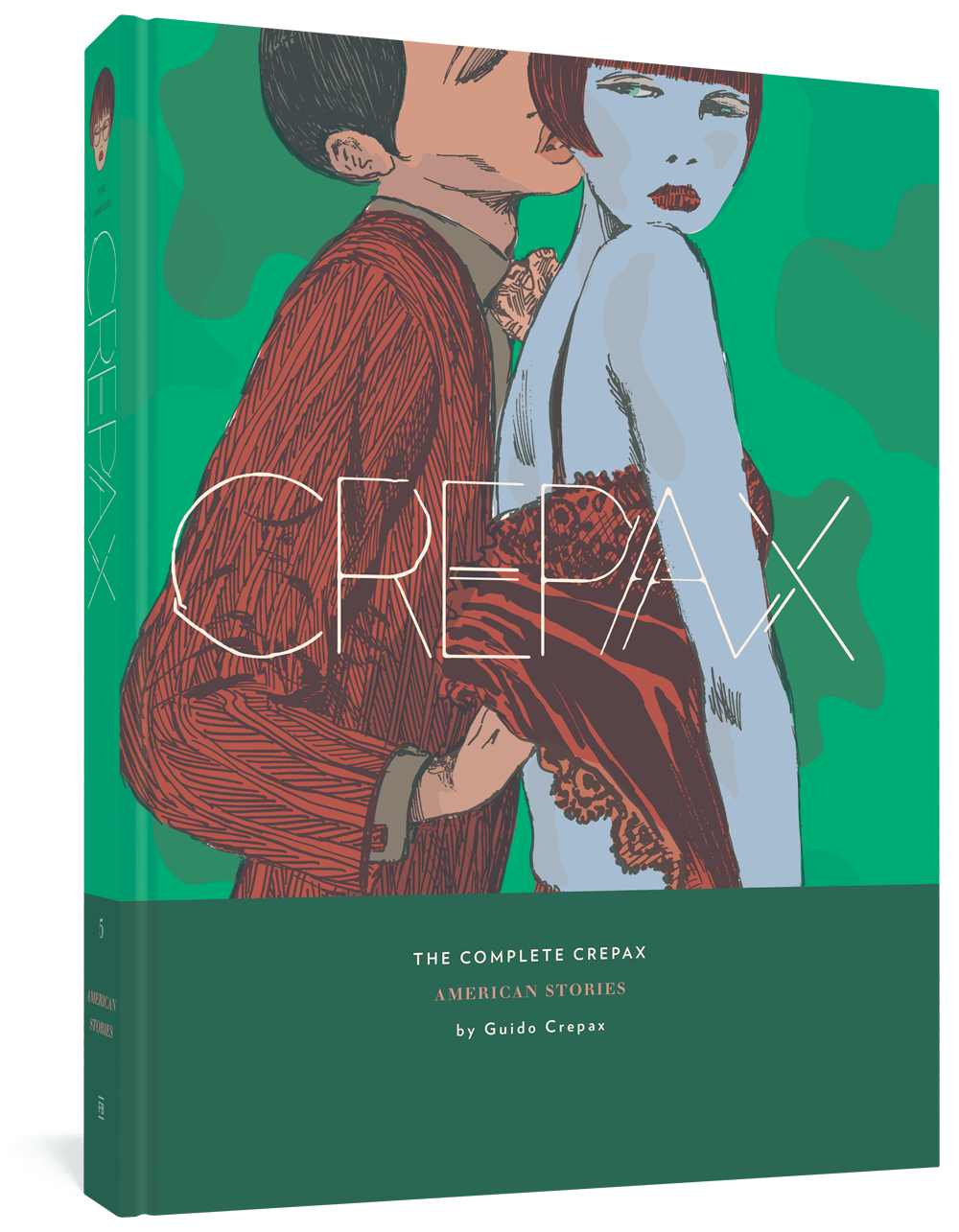 The Complete Crepax: American Stories: Volume 5