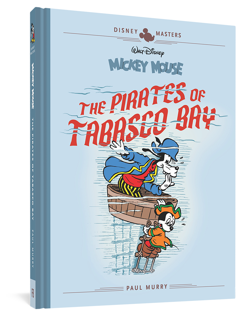 Walt Disney's Mickey Mouse: The Pirates Of Tabasco Bay: Disney Masters Vol. 7