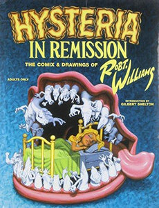 Hysteria in Remission: Comix & Drawings by Robert Williams